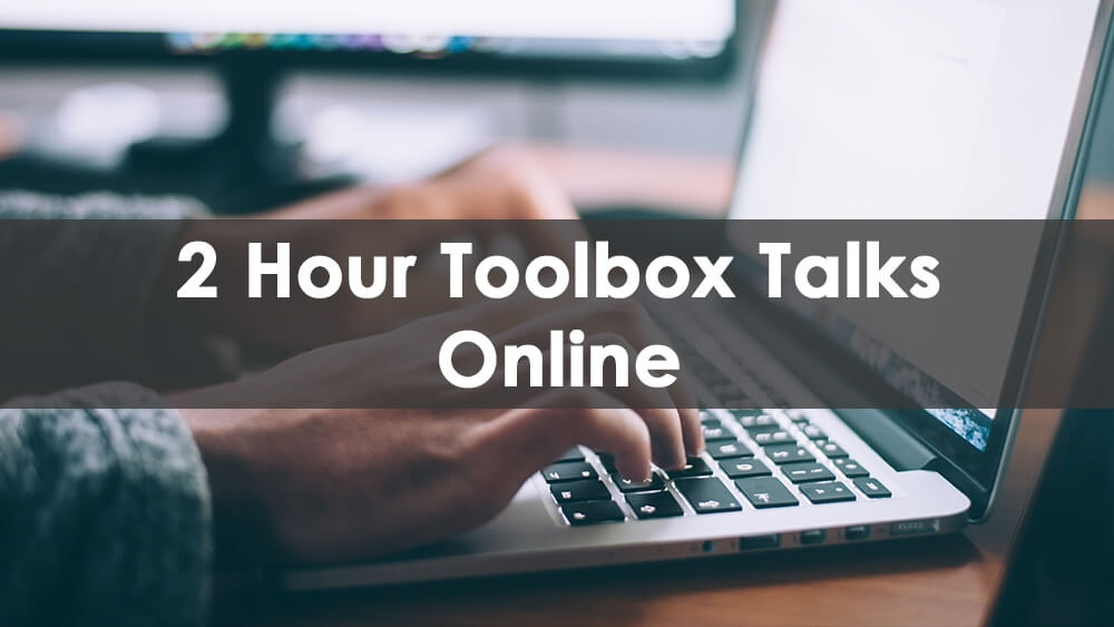 2 Hour Toolbox Talks Online Training Course